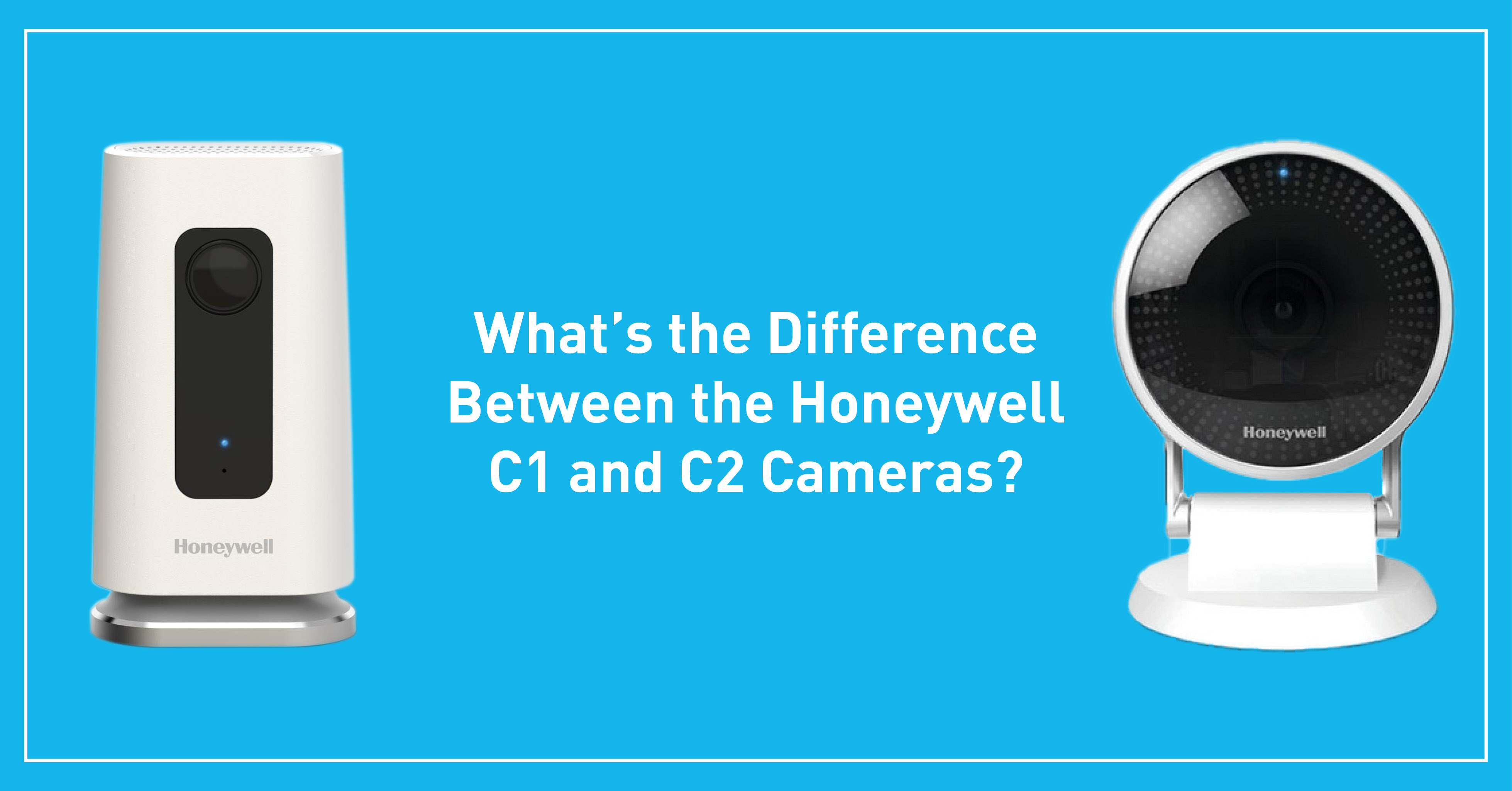 What's the Difference Between the Honeywell C1 and C2 Cameras?
